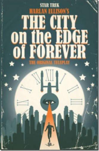 Star Trek - Harlan Ellison's The City On The Edge of Forever – The Original Teleplay